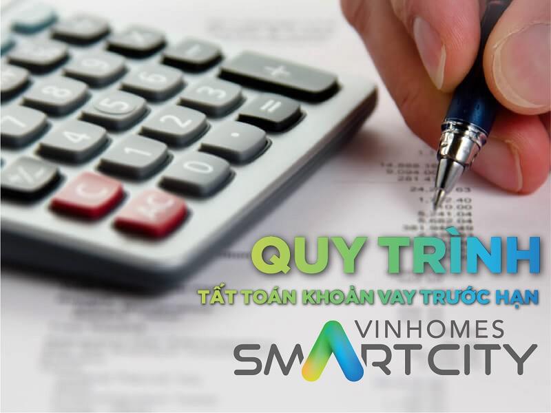 7quy-trinh-tat-toan-khan-vay-truoc-han-du-an-vinhomes-smart-city-01-1.jpg